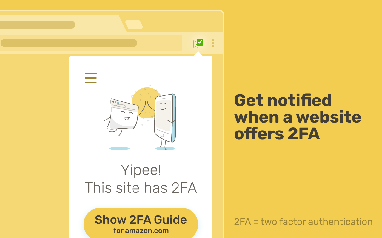 2FA Notifier works by notifying the user when 2FA is available through a system notification or an actionbar dropdown.